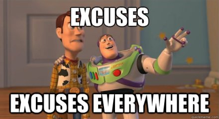 excuses everywhere